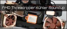 Roundup: 6x CPU-Kühler für AMDs Threadripper im Test