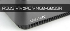 Test: ASUS Vivo PC VM60-G099R