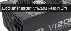Test: Cooler Master V1200 Platinium