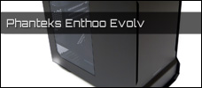 Test: Phanteks Enthoo Evolv