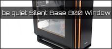 Test: be quiet! Silent Base 800 Window