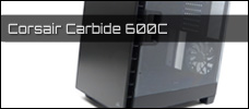 Corsair Carbide 600C news