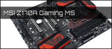 Test: MSI Z170A Gaming M5
