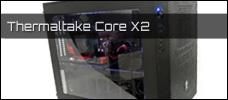 Test: Thermaltake Core X2