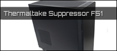 Test: Thermaltake Suppressor F51