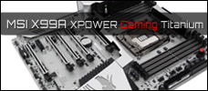 Test: MSI X99A XPOWER GAMING Titanium