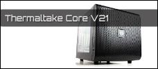Test: Thermaltake Core V21