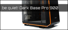XXL Test: be quiet! Dark Base Pro 900