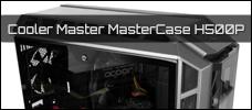 Test: Cooler Master MasterCase H500P