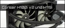 Test: Corsair H100i v2 und Corsair H115i
