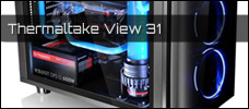 Thermaltake View 31 TG RGB news
