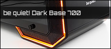 be quiet Dark Base 700 news