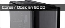 Test: Corsair Obsidian 500D