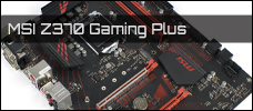 MSI Z370 Gaming Plus Newsbild