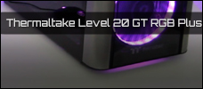 Thermaltake Level 20 GT RGB PLUS news